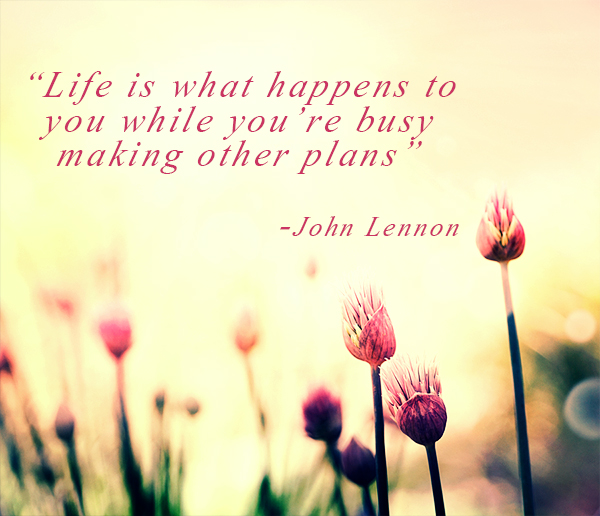 life is busy when you re making other plans